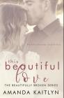 This Beautiful Love: Premium Hardcover Edition Cover Image