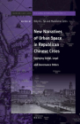 New Narratives of Urban Space in Republican Chinese Cities: Emerging Social, Legal and Governance Orders Cover Image