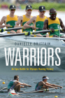 Warriors: An epic battle for Olympic rowing victory Cover Image