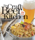The Craft Beer Kitchen: A Fresh and Creative Approach to Cooking with Beer Cover Image