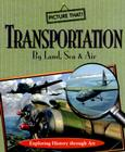 Transportation by Land, Sea & Air: Exploring History Through Art Cover Image