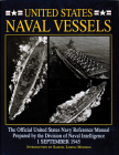 United States Naval Vessels: The Official United States Navy Reference Manual Prepared by the Division of Naval Intelligence, 1 September 1945 (Schiffer Military History) Cover Image