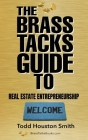 The Brass Tacks Guide to Real Estate Entrepreneurship Cover Image