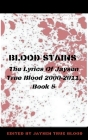 Blood Stains: The Lyrics Of Jaysen True Blood: 2000-2011, Book 5 Cover Image