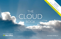 The Met Office Cloud Book - Updated Edition: How to Understand the Skies Cover Image