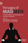 The Legacy of Mad Men: Cultural History, Intermediality and American Television Cover Image