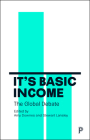 It's Basic Income: The Global Debate Cover Image