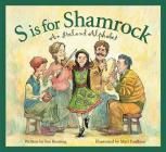 S Is for Shamrock: An Ireland Alphabet Cover Image