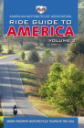 AMA Ride Guide to America Volume 2:  More Favorite Motorcycle Tours in the USA Cover Image