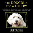 The Doggie in the Window: How One Dog Led Me from the Pet Store to the Factory Farm to Uncover the Truth of Where Puppies Really Come from Cover Image