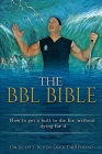 The BBL Bible: How to get a butt to die for without dying for it Cover Image