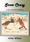 Snow Crazy: 115 Years of British Ski History Cover Image