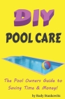 DIY Pool Care: The Pool Owner's Guide to Saving Money Cover Image