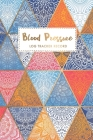 Blood Pressure Log Tracker Record: Geometric Mandalas Cover - One Year Daily Tracking Record Book For Blood Pressure Log - Undated Notebook 4 Reading Cover Image