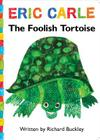 The Foolish Tortoise: Lap Edition (The World of Eric Carle) Cover Image