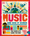 Music and How it Works: The Complete Guide for Kids Cover Image