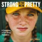 Strong Is the New Pretty Wall Calendar 2019 Cover Image