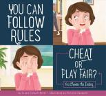 You Can Follow the Rules: Cheat or Play Fair? (Making Good Choices) Cover Image