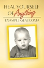 Heal Yourself Of Anything: Example Glaucoma Cover Image