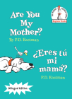 Are You My Mother?/¿Eres tú mi mamá? (Bilingual Edition) Cover Image