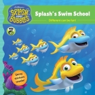 Splash and Bubbles: Splash's Swim School Cover Image