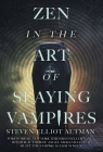 Zen in the Art of Slaying Vampires: 25th Anniversary Author Revised Edition Cover Image
