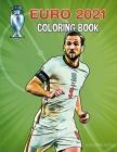 Euro 2021 coloring book: European Football Championship activity book Cover Image
