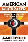 American Muckraker: Rethinking Journalism for the 21st Century Cover Image