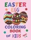 Easter Egg Coloring Book For Kids Ages 4-8: A Fun Relaxing Drawing Pages for Boys & Girls Big Easter Egg Gifts Idea for Preschoolers and Toddlers Cover Image