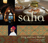 Saha: A Chef's Journey Through Lebanon and Syria [Middle Eastern Cookbook, 150 Recipes] Cover Image