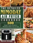 The Detailed Mimoday Air Fryer Cookbook: 500 Budget-Friendly Recipes to Effortlessly Master Your Air Fryer Cover Image