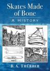 Skates Made of Bone: A History Cover Image