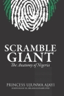 Scramble Giant- The Anatomy of Nigeria: The Anatomy of Nigeria Cover Image