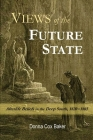 Views of the Future State: Afterlife Beliefs in the Deep South, 1820-1865 Cover Image