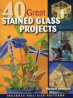40 Great Stained Glass Projects [With Pattern(s)] Cover Image