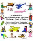 English-Zulu Bilingual Children's Picture Dictionary Book of Colors Incwadi Yezingane Enemibala Eyisichazamazwi Esinezithombe Cover Image