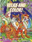 Relax and Color: Beautiful Book with Animals and Mandala Animals Pages to Color for Stress Relieving, Relax and Unwind Cover Image