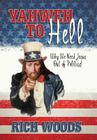 Yahweh to Hell: Why We Need Jesus Out of Politics! Cover Image