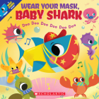 Wear Your Mask, Baby Shark (A Baby Shark Book) Cover Image