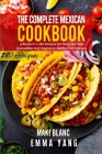 The Complete Mexican Cookbook: 4 Books in 1: 280 Recipes For Tacos Burritos Quesadillas And Vegetarian Dishes From Mexico Cover Image
