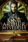 The King Arthur Mysteries: Arthur's Britain and Early Medieval World Cover Image