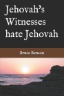 Jehovah's Witnesses hate Jehovah Cover Image