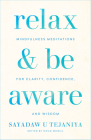 Relax and Be Aware: Mindfulness Meditations for Clarity, Confidence, and Wisdom Cover Image