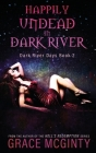Happily Undead In Dark River Cover Image
