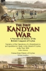The First Kandyan War: A Narrative & History of the British Conquest of Ceylon-Narrative of the Operations of a Detachment in an Expedition T Cover Image