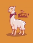 No Drama Llama! Notebook: Journal Lined Large Size (8.5 x 11) Cover Image