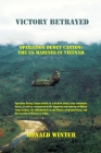 Victory Betrayed: Operation Dewey Canyon: US Marines in Vietnam Cover Image