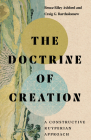 The Doctrine of Creation: A Constructive Kuyperian Approach Cover Image