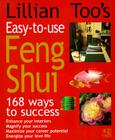 Lillian Too's Easy-to-Use Feng Shui: 168 Ways to Success Cover Image