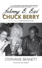 Johnny B. Bad: Chuck Berry and the Making of Hail! Hail! Rock 'n' Roll Cover Image